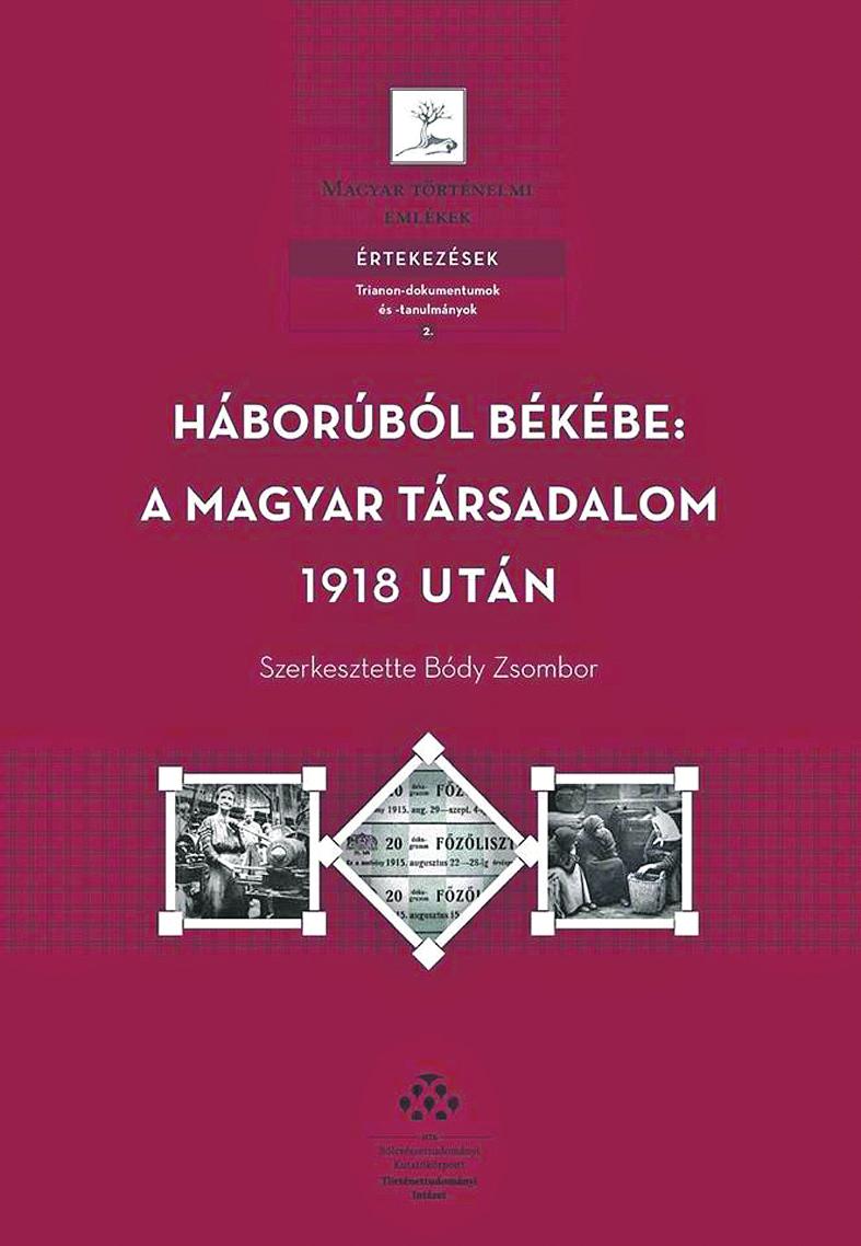 Bódy Zsombor (Szerk.): Háborúból békébe: A magyar társadalom 1918 után