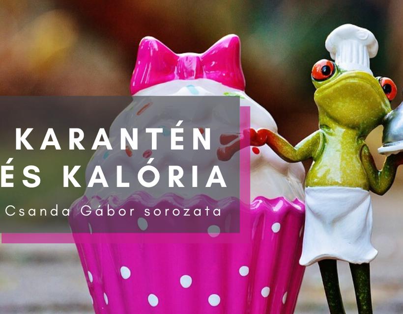 Karantén és kalória. Cseresznye - Vasárnap - Családi..