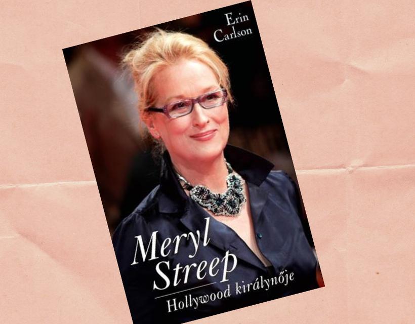 Könyvajánló: Meryl Streep, az amerikai film fényes állócsillaga